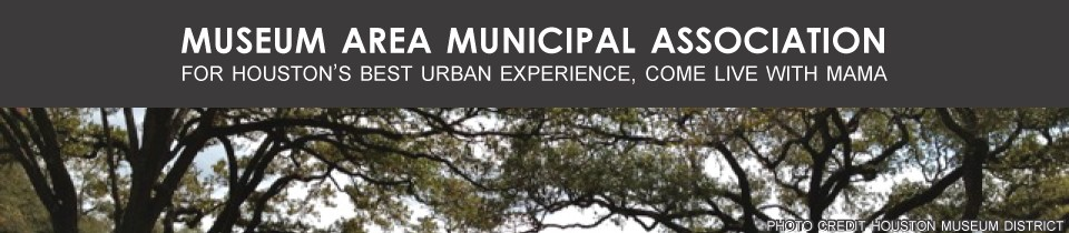 Museum Area Municipal Association • Houston
